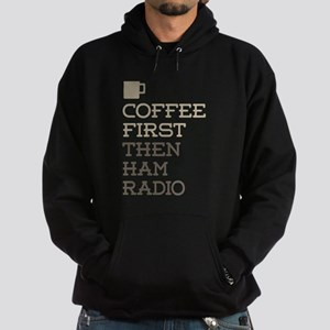 Coffee Then Ham Radio Hoodie (dark)