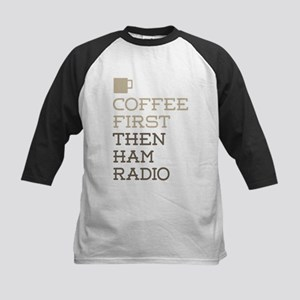 Coffee Then Ham Radio Baseball Jersey