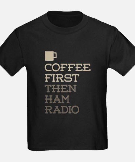 Coffee Then Ham Radio T-Shirt