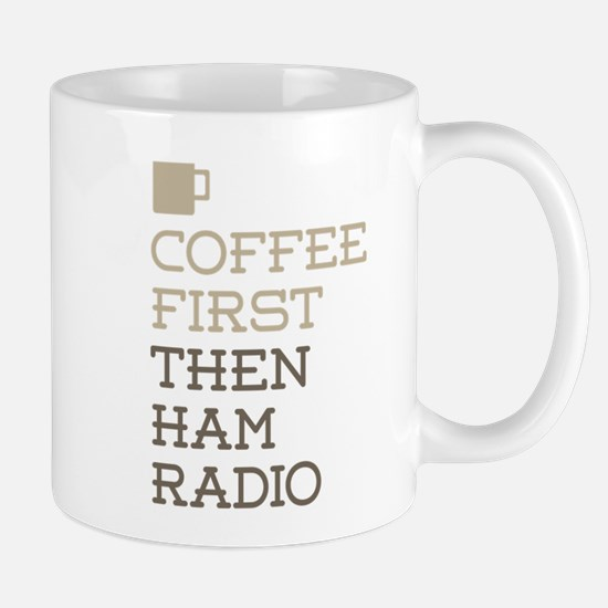 Coffee Then Ham Radio Mugs