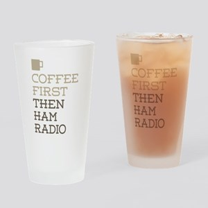 Coffee Then Ham Radio Drinking Glass