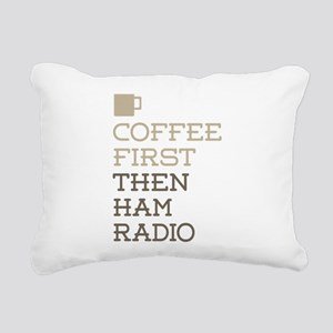 Coffee Then Ham Radio Rectangular Canvas Pillow