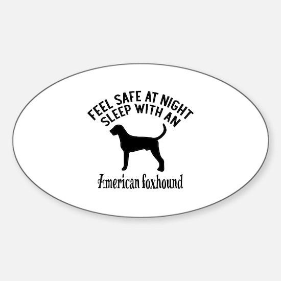 Sleep With American Foxhound Dog De Sticker (Oval)