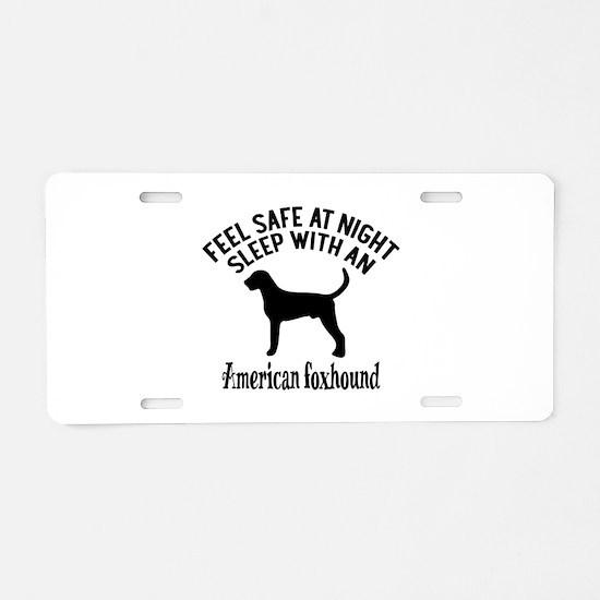 Sleep With American Foxhoun Aluminum License Plate