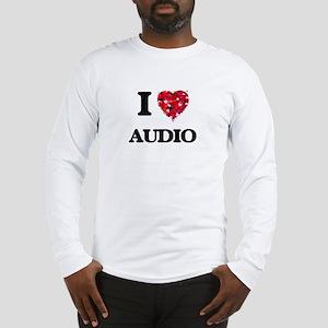 I Love Audio Long Sleeve T-Shirt
