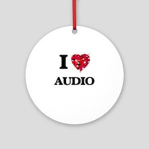 I Love Audio Ornament (Round)