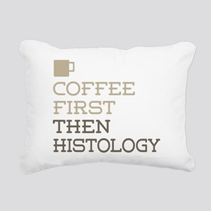 Coffee Then Histology Rectangular Canvas Pillow