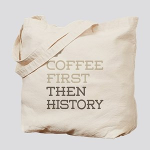 Coffee Then History Tote Bag
