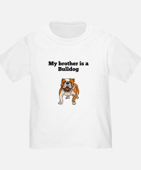 My Brother Is A Bulldog T-Shirt