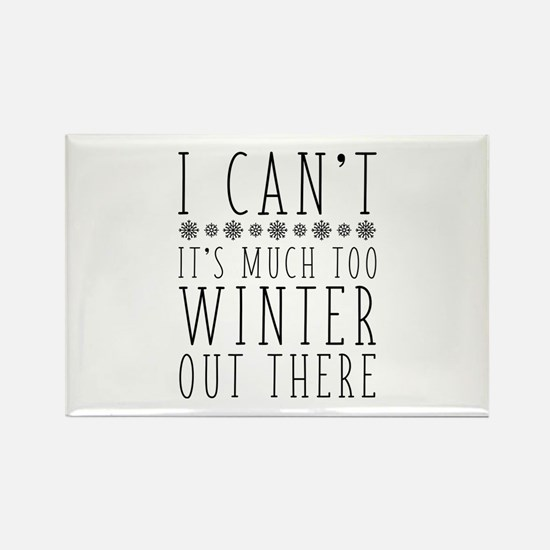 Much Too Winter Rectangle Magnet