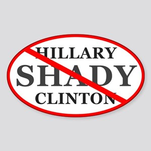 No Hillary Shady Clinton Sticker (oval)