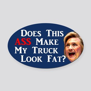 Does This Ass Hillary ... Oval Car Magnet