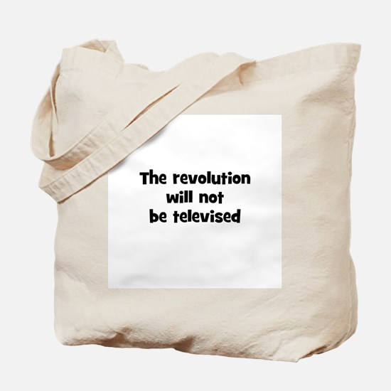 The revolution will not be te Tote Bag