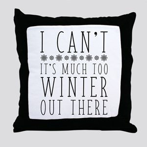 Much Too Winter Throw Pillow