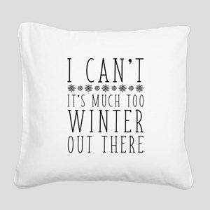 Much Too Winter Square Canvas Pillow