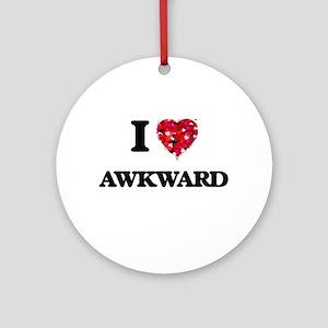 I Love Awkward Ornament (Round)
