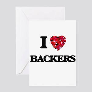 I Love Backers Greeting Cards