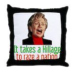 Takes a Hillage anti-Hillary Throw Pillow
