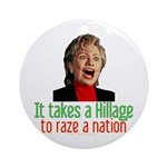 Takes a Hillage anti-Hillary Ornament (Round)