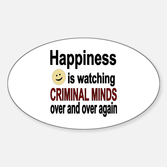 Happiness is watching CRIMINAL MIND Sticker (Oval)