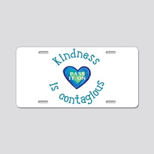 Kindness is Contagious Aluminum License Plate