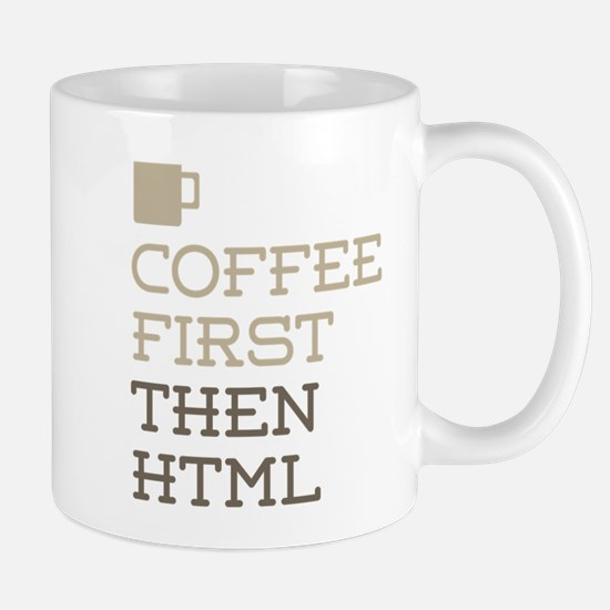 Coffee Then HTML Mugs