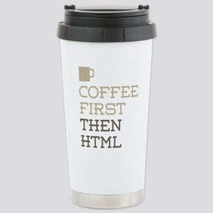 Coffee Then HTML Stainless Steel Travel Mug
