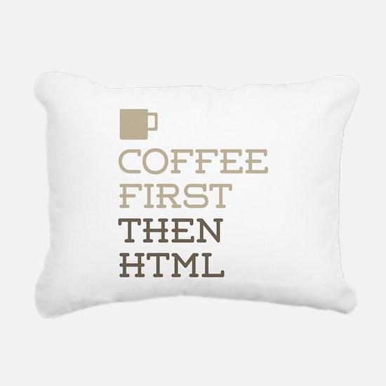 Coffee Then HTML Rectangular Canvas Pillow