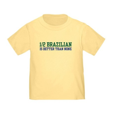 1/2 Brazilian Toddler T-Shirt