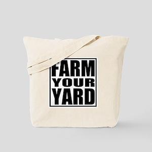 Farm Your Yard Tote Bag