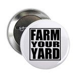 "Farm Your Yard 2.25"" Button (10 pack)"