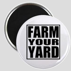 Farm Your Yard Magnet
