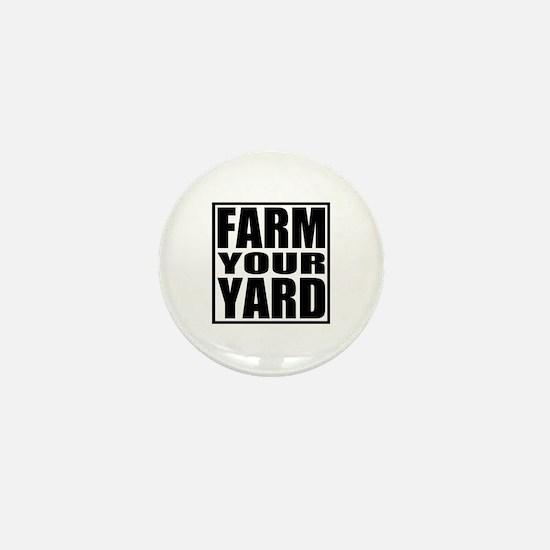 Farm Your Yard Mini Button