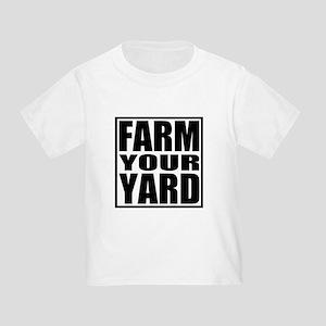 Farm Your Yard Toddler T-Shirt