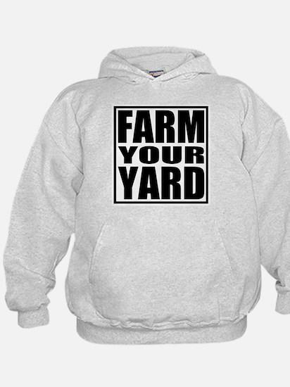 Farm Your Yard Hoody