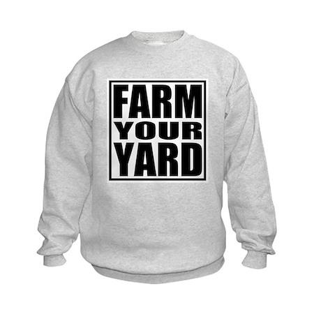Farm Your Yard Kids Sweatshirt
