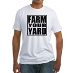 Farm Your Yard Fitted T-Shirt