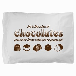 Life is like a box of chocolates Pillow Sham