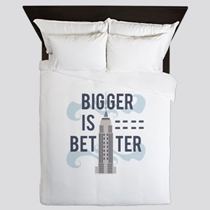 Bigger Is Better Queen Duvet