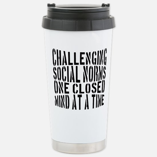 CHALLENGING SOCIAL NORMS Travel Mug