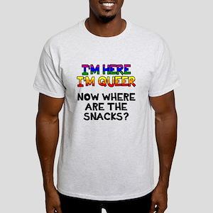 I'm here I'm queer snacks Light T-Shirt