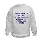 Pregnancy is not an invitation Kids Sweatshirt