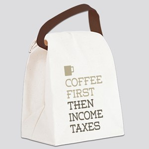 Coffee Then Income Taxes Canvas Lunch Bag