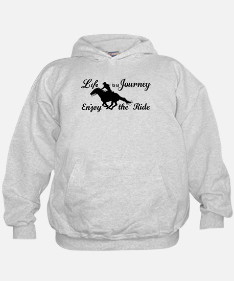 Life is a Journey, Enjoy the Ride Hoodie