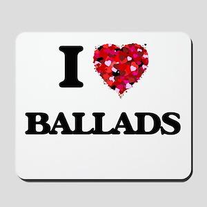 I Love Ballads Mousepad