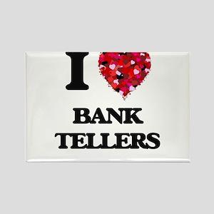 I Love Bank Tellers Magnets