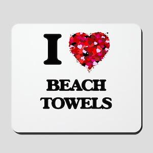 I Love Beach Towels Mousepad