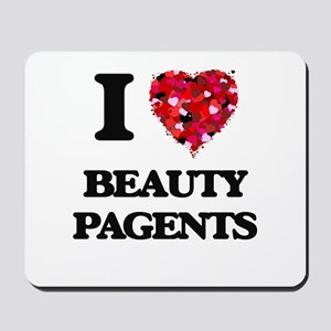 I Love Beauty Pagents Mousepad