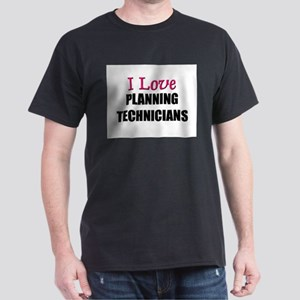 I Love PLANNING TECHNICIANS Dark T-Shirt