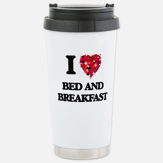 I Love Bed And Breakfas Stainless Steel Travel Mug
